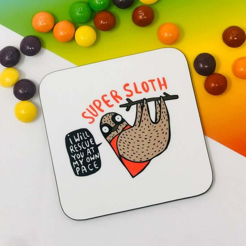 Pas de sloughing avec Super Sloth